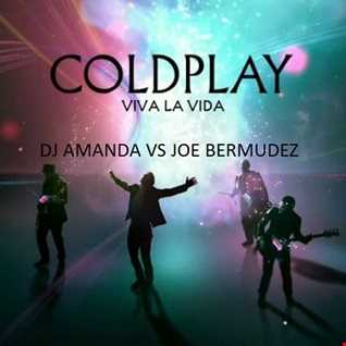 COLDPLAY   VIVA LA VIDA [DJ AMANDA VS JOE BERMUDEZ]