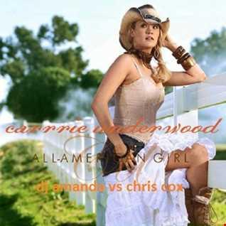 CARRIE UNDERWOOD   ALL AMERICAN GIRL [DJ AMANDA VS CHRIS COX]