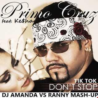 PRIMO CRUZ feat. KE$HA   TIK TOK DON'T STOP [DJ AMANDA VS RANNY MASH UP]