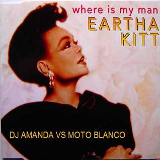 EARTHA KITT   WHERE IS MY MAN 2020 (DJ AMANDA VS MOTO BLANCO)