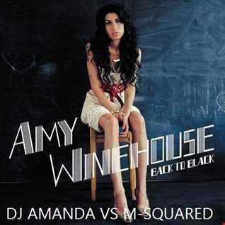 AMY WINEHOUSE   BLACK TO BLACK [DJ AMANDA VS M SQUARED]