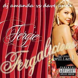 FERGIE feat. WILL.I.AM  FERGALICIOUS 2016 [DJ AMANDA VS DAVE AUDE]