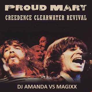 CREEDENCE CLEARWATER REVIVAL   PROUD MARY 2016 [DJ AMANDA VS MAGIXX]