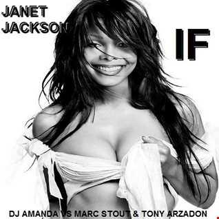 JANET JACKSON   IF [DJ AMANDA VS MARC STOUT & TONY ARZADON]