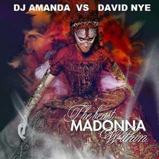 MADONNA   THE BEAST WITHIN [DJ AMANDA VS DAVID NYE]