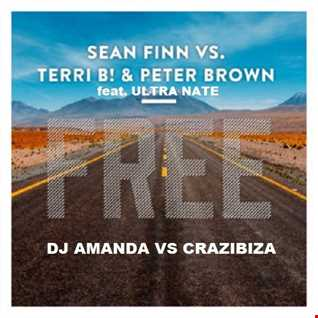 SEAN FINN feat. ULTRA NATE VS TERRI B & PETER BROWN - FREE [DJ AMANDA VS CRAZIBIZA]