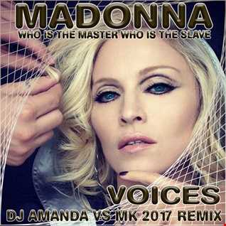 MADONNA   VOICES [DJ AMANDA VS MK 2017 REMIX]