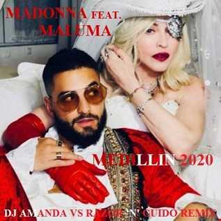 MADONNA, MALUMA   MEDILLIN 2020 (DJ AMANDA VS RAZOR 'N' GUIDO REMIX)