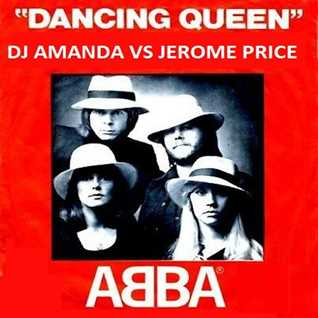 ABBA   DANCING QUEEN [DJ AMANDA VS JEROME PRICE]