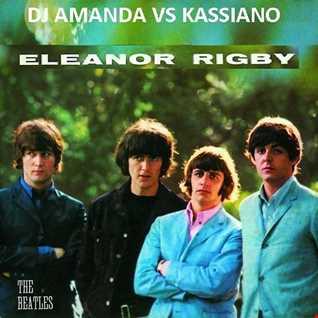 THE BEATLES   ELEANOR RIGBY [DJ AMANDA VS KASSIANO]