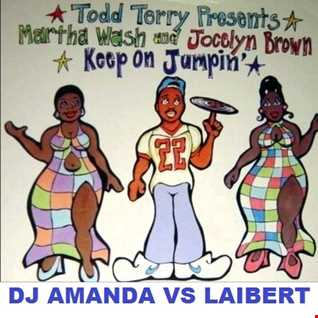 TODD TERRY Presents MARTHA WASH & JOCELYN BROWN   KEEP ON JUMPIN' [DJ AMANDA VS LAIBERT]
