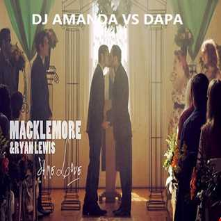 MACKLEMORE & RYAN LEWIS   SAME LOVE 2016 [DJ AMANDA VS DAPA]