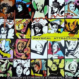 MADONNA   PHYSICAL ATTRACTION 2020 (DJ AMANDA VS STONEBRIDGE & DAMIAN HALL REMIX)