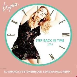 KYLIE MINOGUE   STEP BACK IN TIME 2020 (DJ AMANDA VS STONEBRIDGE & DAMIAN HALL REMIX)