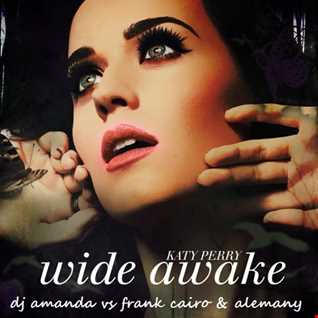KATY PERRY   WIDE AWAKE 2016 [DJ AMANDA VS FRANK CAIRO & ALEMANY]