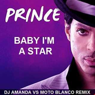 PRINCE   BABY I'M A STAR (DJ AMANDA VS MOTO BLANCO REMIX)