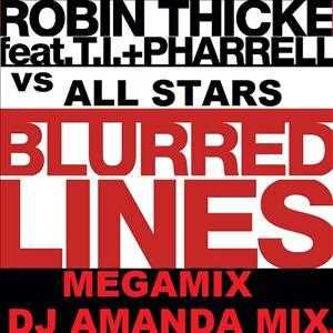 ROBIN THICKE VS ALL STARS   BLURRED LINES MEGAMIX DJ AMANDA REMIX