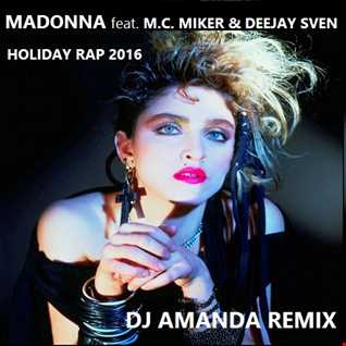 MADONNA feat. M.C. MIKER & DEEJAY SVEN   HOLIDAY RAP 2016 [DJ AMANDA REMIX]