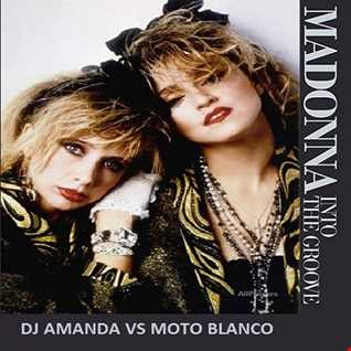 MADONNA   INTO THE GROOVE [DJ AMANDA VS MOTO BLANCO]
