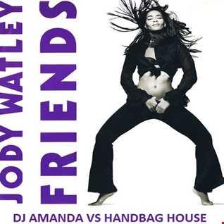 JODY WATLEY   FRIENDS [DJ AMANDA VS HANDBAG HOUSE]