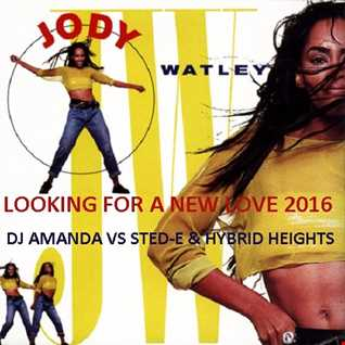 JODY WATLEY   LOOKING FOR A NEW LOVE 2016 [DJ AMANDA STED E & HYBRID HEIGHTS]