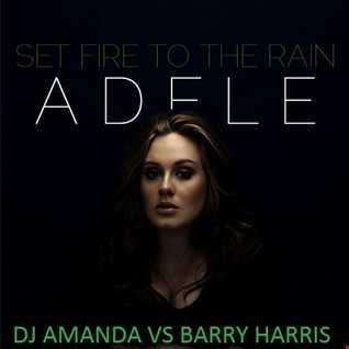 ADELE   SET FIRE TO THE RAIN [DJ AMANDA VS BARRY HARRIS]