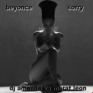BEYONCE  SORRY [DJ AMANDA VS MARAT LEON]
