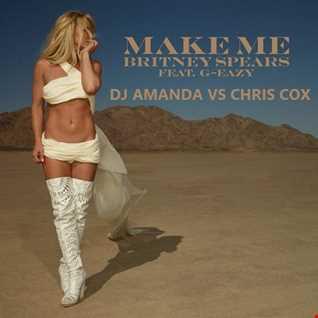 Britney Spears feat. G Easy   Make Me (DJ Amanda VS Chris Cox)