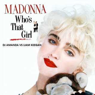 MADONNA   WHO'S THAT GIRL [DJ AMANDA VS LIAM KEEGAN]