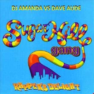 SUGARHILL GANG   RAPPERS DELIGHT 2016 PT. 2 [DJ AMANDA VS DAVE AUDE]