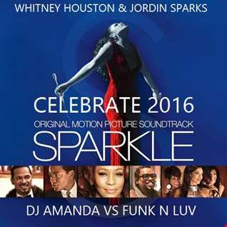 WHITNEY HOUSTON & JORDIN SPARKS 2016 [DJ AMANDA VS FUNK N LUV]