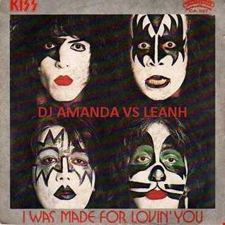 KISS   I WAS MADE FOR LOVIN' YOU 2017 [DJ AMANDA VS LEANH]