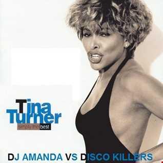 TINA TURNER   SIMPLY THE BEST [DJ AMANDA VS DISCO KILLERS]