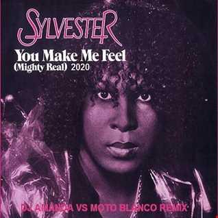 SYLVESTER   YOU MAKE ME FEEL (MIGHTY REAL) 2020 (DJ AMANDA VS MOTO BLANCO REMIX)