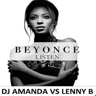 BEYONCE   LISTEN 2015 [DJ AMANDA VS LENNY B] [REPOSTED]