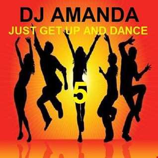 DJ AMANDA   JUST GET UP AND DANCE 5