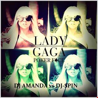 LADY GAGA   POKER FACE 2K14 [DJ AMANDA VS DJ SPIN]