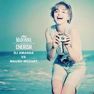 MADONNA   CHERISH [DJ AMANDA VS MAURO MOZART]