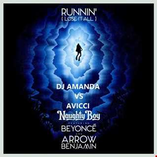 NAUGHTY BOY feat. BEYONCE & ARROW BENJAMIN   RUNNIN' [LOSE IT ALL] 2016 [DJ AMANDA VS AVICCI]
