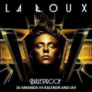 LAROUX   BULLETPROOF 2K14 [DJ AMANDA VS KALENDR AND JAY]