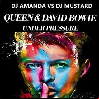 QUEEN & DAVID BOWIE   UNDER PRESSURE 2016 [DJ AMANDA VS DJ MUSTARD]