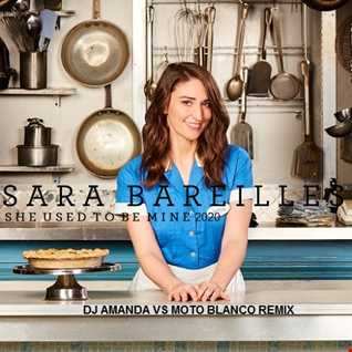 SARA BAREILLES   SHE USED TO BE MINE 2020 (DJ AMANDA VS MOTO BLANCO REMIX)