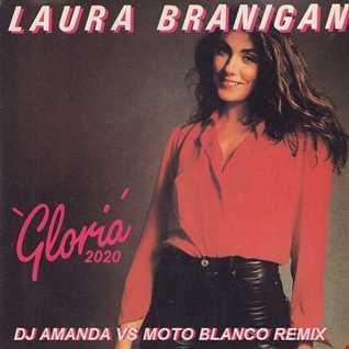 LAURA BRANIGAN   GLORIA 2020 (DJ AMANDA VS MOTO BLANCO REMIX)