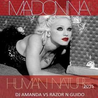 MADONNA   HUMAN NATURE 2015 [DJ AMANDA VS RAZOR N GUIDO]