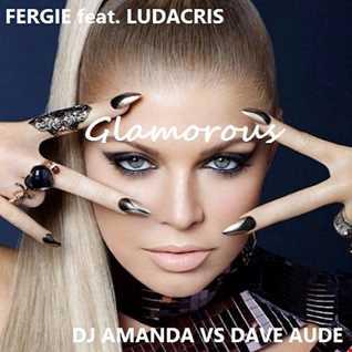 FERGIE feat. LUDACRIS   GLAMOROUS 2016 [DJ AMANDA VS DAVE AUDE]