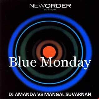NEW ORDER   BLUE MONDAY [DJ AMANDA VS MANGAL SUVARNAN]