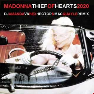 MADONNA   THIEF OF HEARTS 2020 (DJ AMANDA VS HEX HECTOR & MAC QUAYLE REMIX)