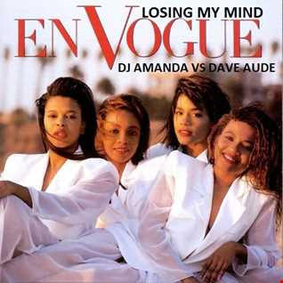EN VOGUE   LOSING MY MIND [DJ AMANDA VS DAVE AUDE]