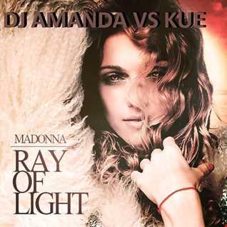 MADONNA   RAY OF LIGHT 2017 [DJ AMANDA VS KUE]