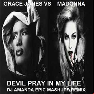 GRACE JONES VS MADONNA   DEVIL PRAY IN MY LIFE [DJ AMANDA EPIC MASHUPS REMIX]